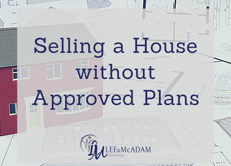 Selling a property without approved plans